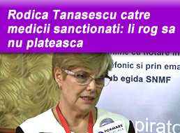 Rodica Tanasescu catre medicii sanctionati